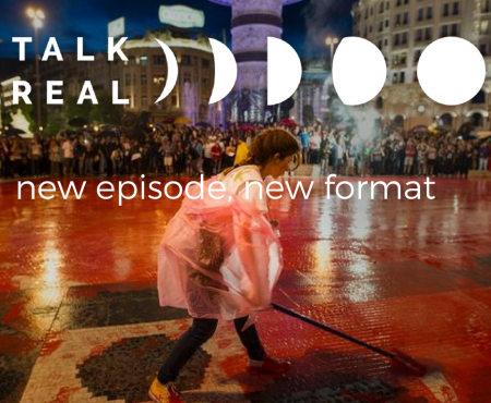 Talk Real in Skopje: Back to the Colourful Revolution